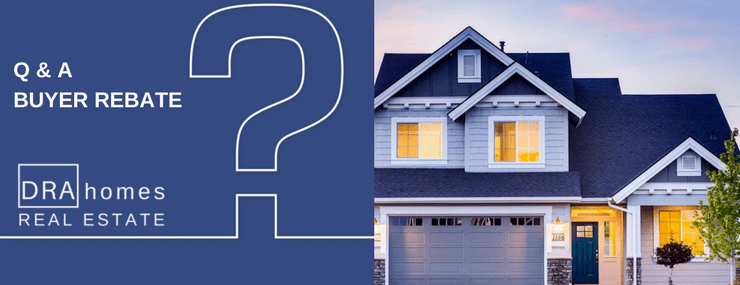 Q&A: Buyer Rebate in white over blue background with large white question mark   Blue Craftsman home on right side   DRA Homes Real Estate watermark on left in white