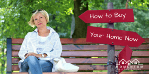 "Woman sitting on bench | Sign post reads ""how to buy your home now"" 