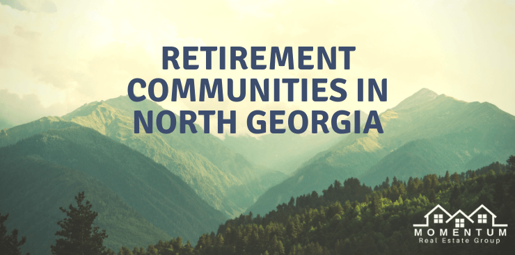 Scene of North Georgia Mountains | Retirement Communities in North Georgia text overlay | Momentum Team Real Estate Logo